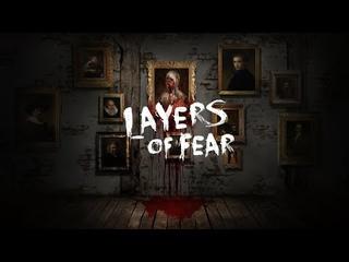 Прохождение Layers of Fear # 1
