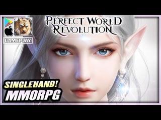 PERFECT WORLD REVOLUTION Gameplay Walkthrough 🏹 Global Launch   Android/iOS HUGE MMORPG Singlehand