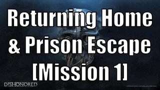 Dishonored - Returning Home & Prison Escape [Mission 1]