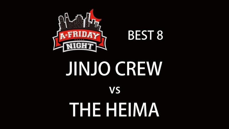 4K JINJO CREW vs THE HEIMA BEST 8 @ A FRIDAY NIGHT vol 100 2017 LB PIX