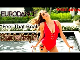 WJL💘2 Static Feat Nasty Cat   🔊 Feel That Beat 🔊 DJ Shabayoff, Eurodance Remix Extended Version 2020