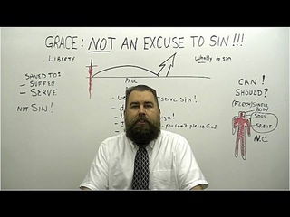 Grace: Not an Excuse to Sin!