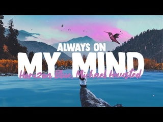 Horizon Blue & Michael Hausted - Always On My Mind (Lyrics)