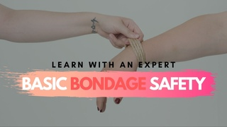 Shibari/Bondage Tutorials - #1 BONDAGE SAFETY