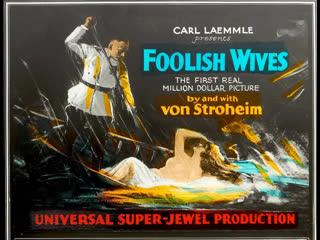 Глупые жены | Foolish Wives, 1922