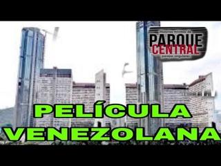 PELICULA VENEZOLANA PARQUE CENTRAL 2020 CARACAS VENEZUELA