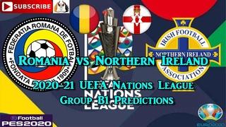 România vs Northern Ireland | 2020-21 UEFA Nations League | Group B1 Predictions eFootball PES2020