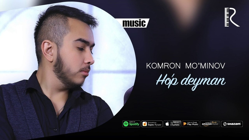 Komron Mo'minov - Ho'p deyman | Комрон Муминов - Хуп дейман (music version)