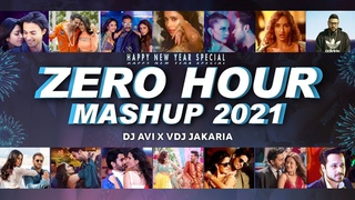ZERO Hour Mashup 2021| Dj Avi X Vdj Jakaria  | Happy New Year Special Mashup 2021