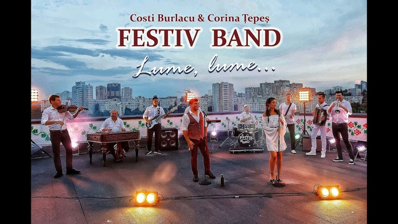 Costi Burlacu si Corina Tepes FESTIV BAND Lume lume Official Video