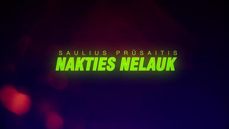 SAULIUS PRŪSAITIS - Nakties nelauk