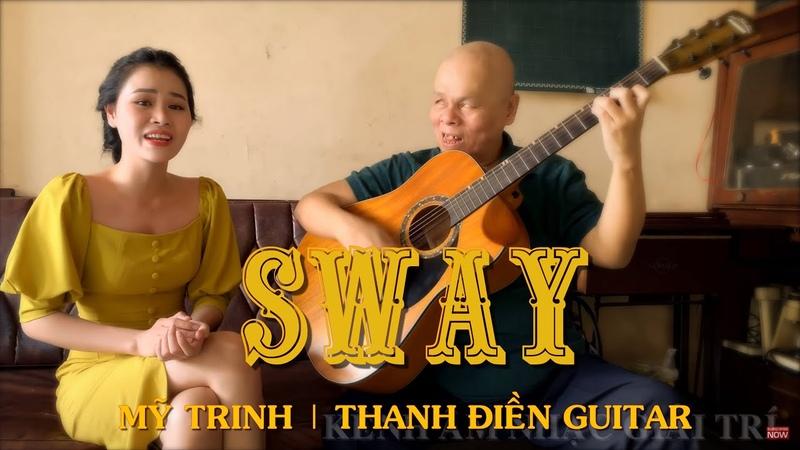 Sway | Mỹ Trinh Thanh Điền Guitar