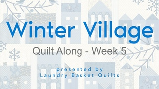 "Quilting Window - ""Winter Village Quilt Along"" Block 5"