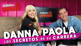 DANNA PAOLA, los SECRETOS detrás DE SU CARRERA   La entrevista con Yordi Rosado