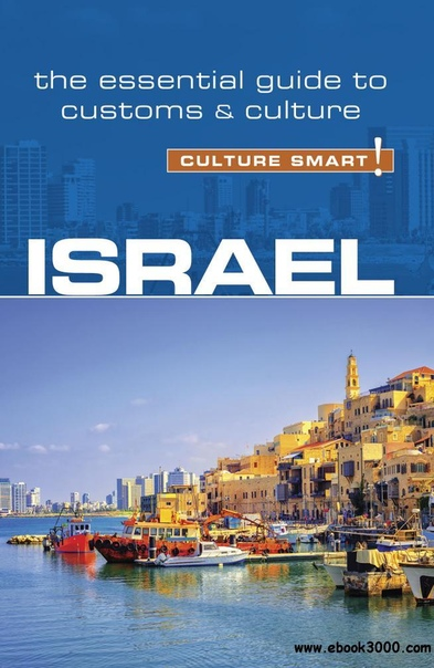 Israel - Culture Smart! The Essential Guide to Customs & Culture, 3rd Edition