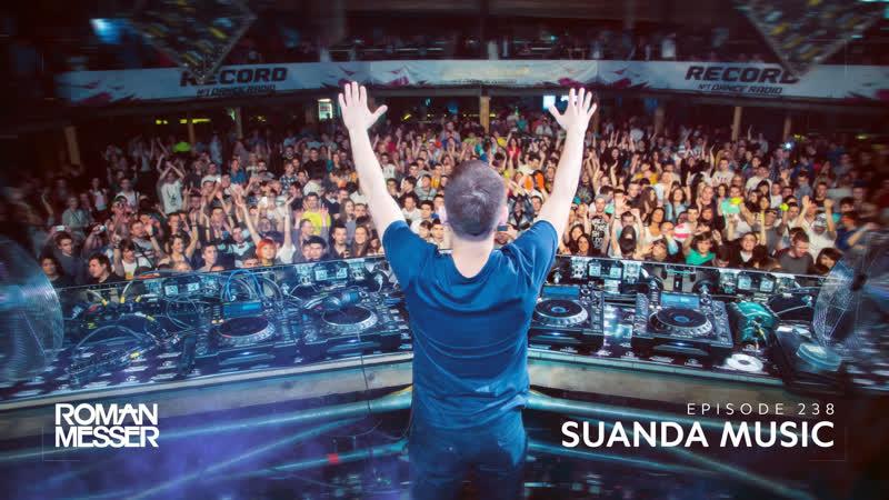 Roman Messer - Suanda Music 238 (Key Lean Guest Mix) [#SUANDA]