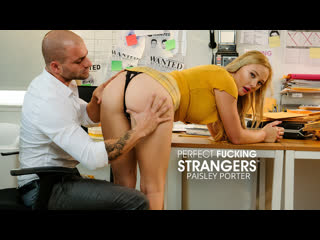 Perfect Fucking Strangers - Paisley Porter - Naughty America - October 17, 2020 New Porn Milf Big Tits Ass Hard Sex HD Brazzers