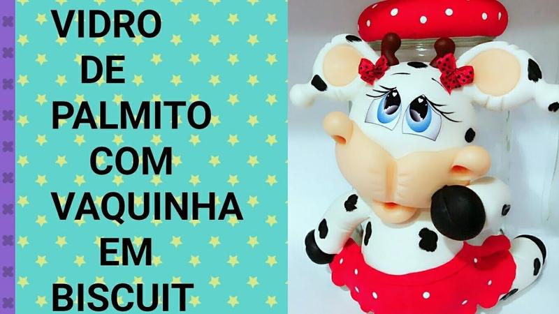 VIDRO DE VAQUINHA EM BISCUIT BY MARCIA BISCUIT