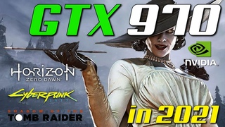 GTX 970 | 1080p Gaming | in 2021
