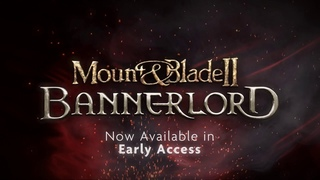 Mount & Blade II: Bannerlord - Early Access Trailer