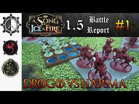 1 version 1 5 A Song of Ice and Fire Battle Report Harma Vs Khal Drogo