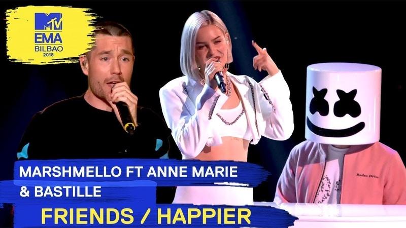 Marshmello Ft Anne Marie Bastille FRIENDS HAPPIER 2018 MTV EMA Live Performance