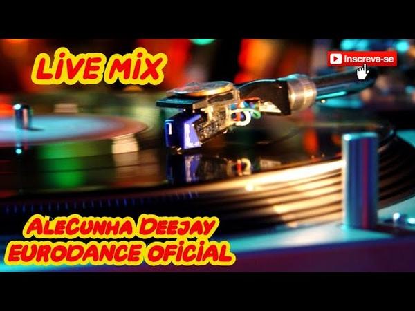 Eurodance 90's Mixed by AleCunha Deejay Volume 50 Live Mix
