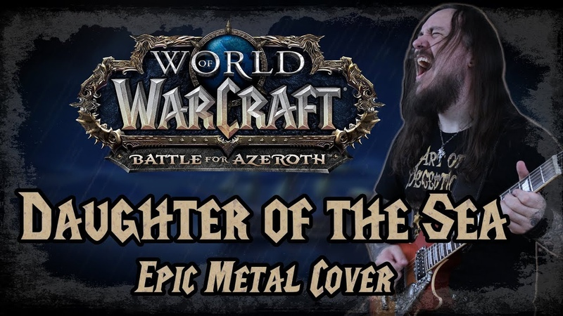 World of Warcraft Daughter of the Sea Epic Metal Cover by Skar Productions