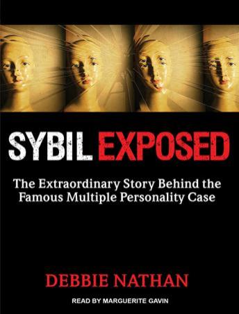 SYBIL EXPOSED - THE EXTRAORDINARY STORY BEHIND THE FAMOUS PERSONALITY CASE