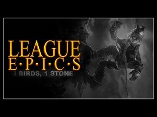 League Epics - 3 Birds, 1 Stone