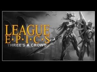 League Epics - Three's a Crowd