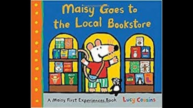 Maisy Goes to the Local Bookstore Written by Lucy Cousins Read by SUPER BooKBoY