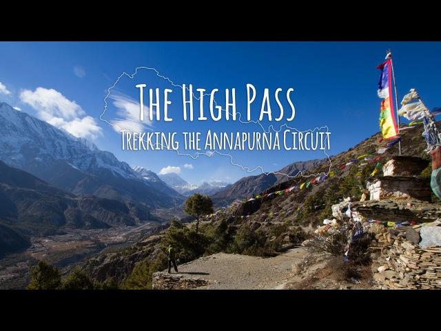 The High Pass Trekking the Annapurna Circuit in Nepal