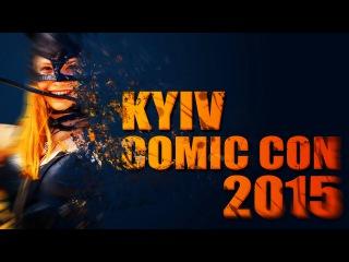 Kyiv Comic Con 2015 - Шикарнули от души!