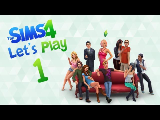 Let's Play: The Sims 4 1 ♥Знакомство с семьей♥ ~ Vlad Tokarev ~
