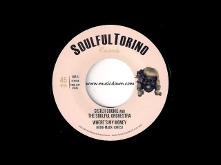 Sister Cookie And The Soulful Orchestra - Where's My Money [Soulful Torino] 2014 New Breed R&B 45