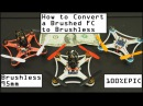 Convert Brushed FC to Brushless, Ultra Micro 95mm Brushless Build
