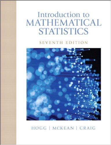 Introduction to Mathematical Statistics 7th - Hogg,McKean,Craig