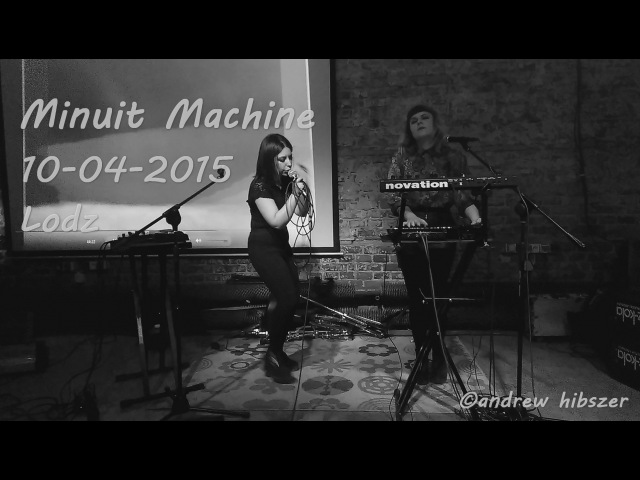 [FULL] Minuit Machine Live @ Lodz, Poland 10.04.2015