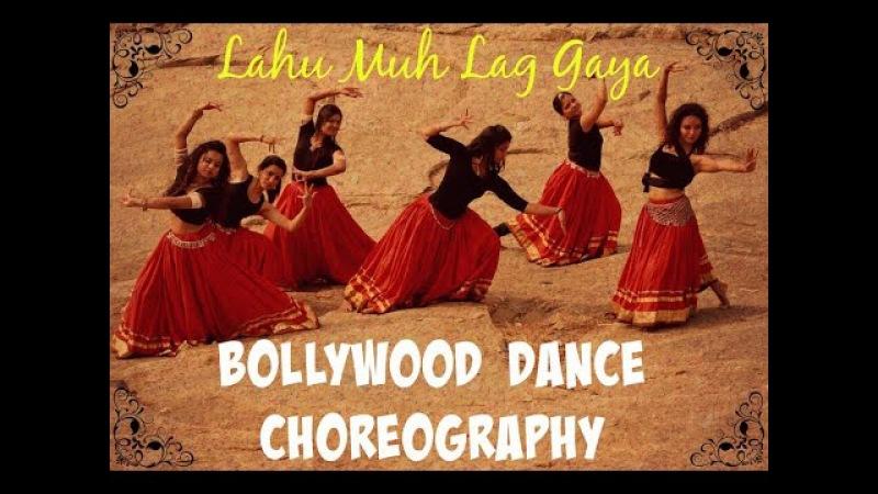Bollywood Choreography Lahu Muh Lag Gaya Piah Dance Company