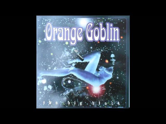 Orange Goblin - The Big Black - Full Album