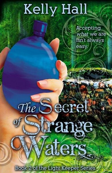 Kelly Hall - The Secret of Strange Waters (Light Keeper 02)