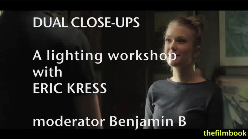 Lighting Workshop 1 with Eric Kress moderated by Benjamin B -thefilmbook (HD)