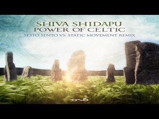 Shiva Shidapu - Power of Celtic (Sesto Sento vs. Static Movement Remix) ᴴᴰ