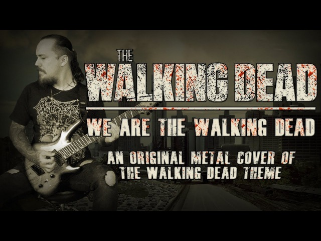 The Walking Dead The Walking Dead Theme Metal Cover by Skar Productions