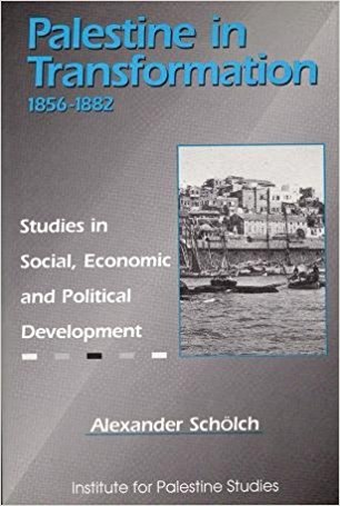 Palestine in Transformation 1856-1882 Studies in Social Economic and Political Development