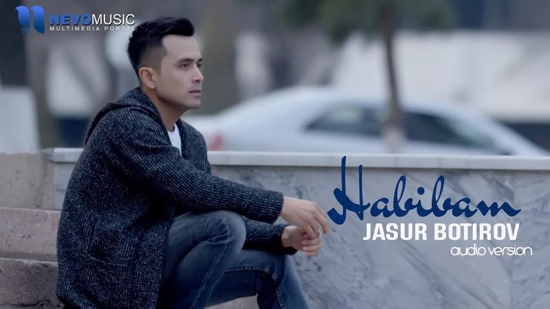 Jasur Botirov Habibam Audio 2018