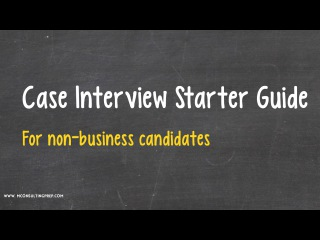 Case Interview Starter Guide for Non-Business Candidates