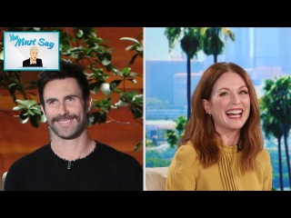 'You Must Say' with Adam Levine and Julianne Moore