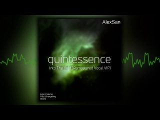 [Quintessence] Into The Void (Remastered Vocal VIP)